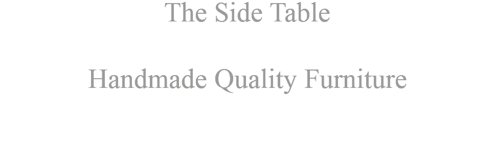 The Side Table Handmade Quality Furniture